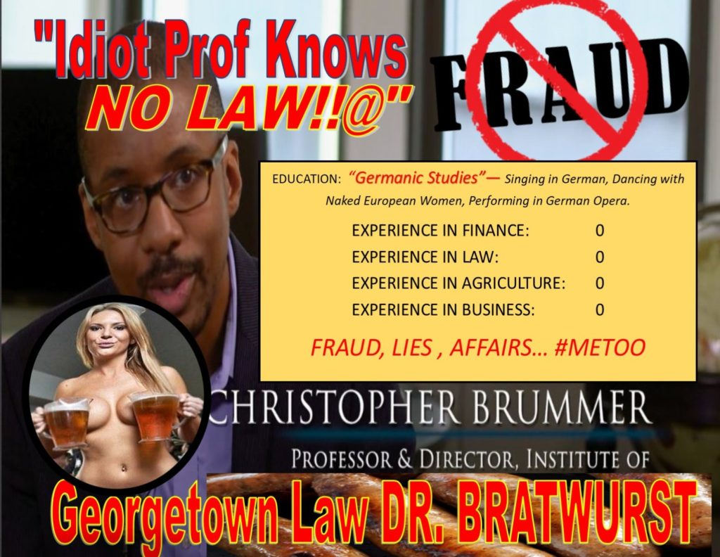 CHRIS BRUMMER, THE CURIOUS GEORGETOWN LAW PROFESSOR KNOWS NO LAW